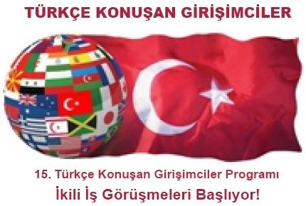 15. Türkçe Konuşan Girişimciler Programı, İkili Görüşmelerle Başlıyor!