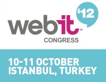 Webit  2012, Dijital Dünyanın Devlerini İstanbul'da Ağırlıyor!