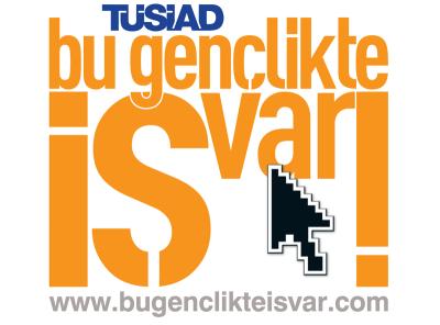 TÜSİAD'ın Düzenlediği Bu Gençlikte İŞ Var! Yarışması Sonuçlanıyor!