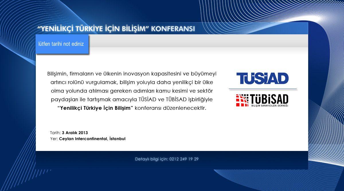 Yenilikçi Türkiye için Bilişim Konferansı 3 Aralık'ta İstanbul'da!
