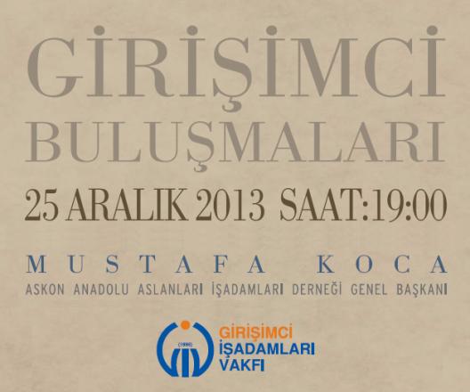 GİV Girişimci Buluşmaları Aralık 2013 Konuğu Mustafa Koca!