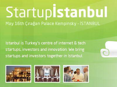 İnternet'in Kalbi 16 Mayıs'ta Startup İstanbul'da Atacak!