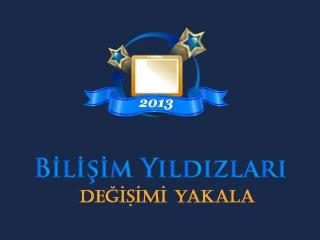 TBD'nin 2013 Bilişim Yıldızları e-Dönüşüm Yarışması Başlıyor!