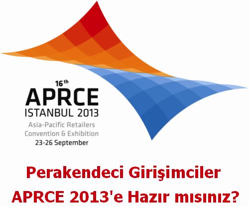 Perakendeci Girişimciler, APRCE 2013'e Hazır mısınız?