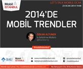 Mobil İstanbul, 2014'de Mobil Trendler Etkinliğiyle Huzurlarınızda!