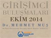 GİV Girişimci Buluşmaları'nın 2014 Ekim Konuğu: Dr. Mehmet Muş!