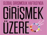 17-23 Kasım Tarihlerindeki Global Girişimcilik Haftası Etkinliklerini Kaçırmayın!