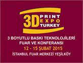 Türkiye'de Bir İlk: 3 Boyutlu (3D) Baskı Teknolojileri Fuarı