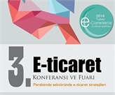 3. E-Ticaret Konferansı ve Fuarı Sektörü İstanbul'da Buluşturuyor!