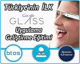 Türkiye'nin İlk Google Glass Uygulama Geliştirme Eğitimini Kaçırmayın!