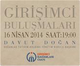 GİV Girişimci Buluşmaları'nın 2014 Nisan Konuğu: Davut Doğan!