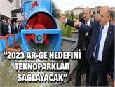 Türkiye'nin 2023 Ar-Ge Hedefinin Gerçekleşmesini Teknoparklar Sağlayacak!