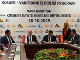 KOSGEB ile Vakıfbank KOBİ'lerin Finansmanı İçin El Ele Verdi!