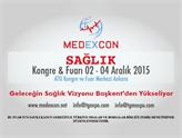 Geleceğin Sağlık Teknolojileri Medexcon 2015'te Ankara'da buluşuyor!