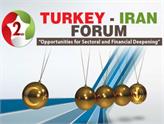 2. Türkiye-İran Forumu 26-27 Aralık Tarihlerinde Tahran'da Gerçekleşecek!