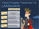 15 Aralık'taki Yıldızlı Projeler Yarışması'16 Lansmanına Davetlisiniz!