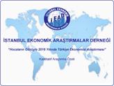 İEAD: Yeni Dönemde Ekonomi Yönetiminin Önceliği Büyüme Olmalı!