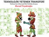 Bu Kitabı Okudunuz mu? Bir Politika Arayışı: Teknolojik Yetenek Transferi!