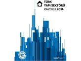 Türk Yapı Sektörü'nün 2014 Raporu ve 2015 Öngörüleri Açıklandı!