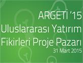 Argeti'15 Uluslararası Yatırım Fikirleri Proje Pazarı'na Davetlisiniz!