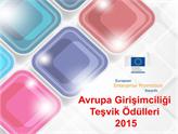 Avrupa Girişimciliği Teşvik Ödülleri 2015 Başvuruları Devam Ediyor!
