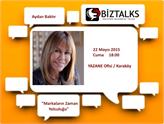 Mayıs 2015 BizTalks Buluşmasında Aydan Baktır ile Markalar Konuşulacak!