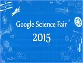 Google Bilim Fuarı 2015'te Türkiye'den 5 Finalist Proje Var!