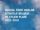 Ulusal Fikri Haklar Strateji Belgesi ve Eylem Planı Yayınlandı!