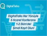 DigitalTalks Her Yönüyle E-ticaret Konferansı 1-2 Ekim'de İstanbul'da!