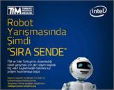 Girişimciler; TİM ve İntel, Robot Yarışması İçin Başvurularınızı Bekliyor!
