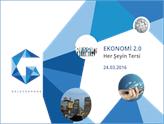 Yeni Ekonomi Düzeni Ekonomi 2.0 Konferansında Tartışılıyor!