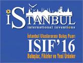 İstanbul Uluslararası Buluş Fuarı ISIF'16, Bu Hafta Sonu Sizi Bekliyor!