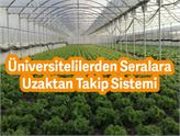 Üniversiteli Öğrencilerden Seralara Uzaktan Takip Sistemi